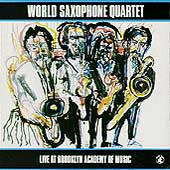 World Saxophone Quartet: Live at Brooklyn Academy of Music