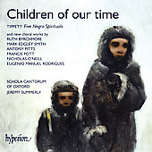 Children of Our Time / Summerly, Schola Cantorum of Oxford
