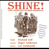 Various Artists: Shine! The Horatio Alger Musical [National Music Theatre Network Cast]