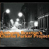 Anthony Braxton: Charlie Parker Project 1993