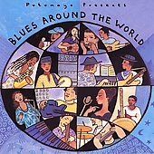 Various Artists: Putumayo Presents: Blues Around the World