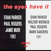 Evan Parker: The Ayes Have It