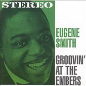 Eugene Smith: Groovin' at the Embers