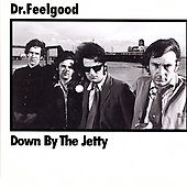Dr. Feelgood (Pub Rock Band): Down by the Jetty [Remaster]