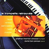 La Trompette retrouv&#233;e - Faur&#233;, Rameau, Hahn, et al