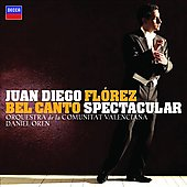 Bel Canto Spectacular / Juan Diego Fl&oacute;rez, et al