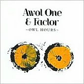 AWOL One (Rap)/Awol One & Factor: Owl Hours *