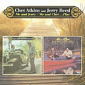 Chet Atkins/Jerry Reed: Me And Jerry/Me And Chet...Plus