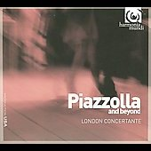 Piazzolla & Beyond / London Concertante