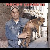 Rocky Laporte: Welcome to My World [Digipak]
