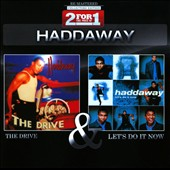 Haddaway: Collectors Edition: The Drive/Let's Do It Now