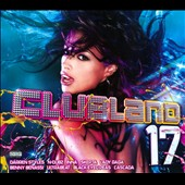 Various Artists: Clubland, Vol. 17 [PA]