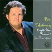 Tchaikovsky: Complete Piano Works, Vol. 2 / Jouni Somero