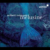 Aribert Reimann: Melusine