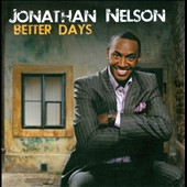 Jonathan Nelson (Singer/Composer): Better Days [Digipak]
