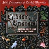 Daniel Marcotte/Judith Heineman: Grimms Grimmest: The Darker Side of Fairytales