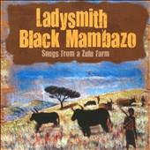 Ladysmith Black Mambazo: Songs from a Zulu Farm