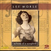 Lee Morse: Echoes of a Songbird: 50 Recordings from 1924-1930 *