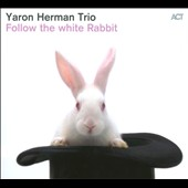 Yaron Herman Trio: Follow the White Rabbit [Digipak]