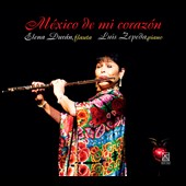 Mexico de mi coraz&oacute;n / Elena Duran, flute