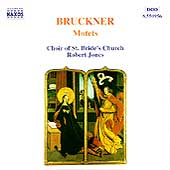 Bruckner: Motets / Robert Jones, Choir of St. Bride's Church