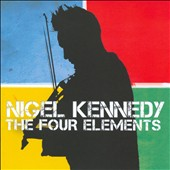 The Four Elements / violinist Nigel Kennedy