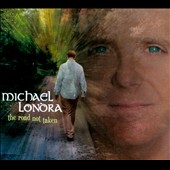 Michael Londra: The  Road Not Taken [Digipak]