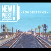 New West Guitar Group: Round-Trip Ticket [Digipak] *