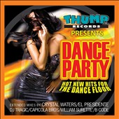 Various Artists: Thump Records Presents Dance Party - New Hot Hits for the Dance Floor
