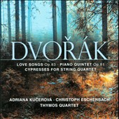 Dvorak: Love Songs, Op. 83; Cypresses / Adriana Kucerova, Christoph Eschenbach