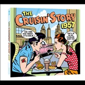 Various Artists: The Cruisin' Story 1957 [Digipak]