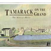 Tamarack: Tamarack on the Grand