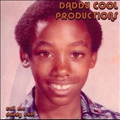 Daddy Cool/Daddy Cool Productions/Charles Davis (Bass): Call Me Daddy Cool *