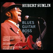 Hubert Sumlin: Blues Guitar Boss [Digipak]