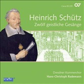Heinrich Sch&#252;tz: Zwoelf geistliche Ges&#228;nge / Rademann