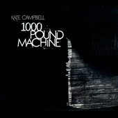 Kate Campbell: 1000 Pound Machine [Digipak] *