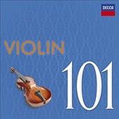 101 Violin - Works by Vivaldi, Massenet, Paganini, Rachmaninov, Ravel, J.S. Bach, Elgar & more / Alan Loveday, Joshua Bell, Arthur Grumiaux, Ruggiero Ricci, David Oistrakh, Midori, & many more [6 CDs]