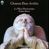 Clemens Deus Artifex / Ensemble La Main Harmonique and Betous