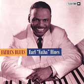 Earl Hines: Fatha's Blues