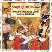Songs of Old Russia / Grindenko, Moscow Male Voice Choir