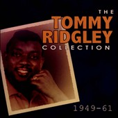 Tommy Ridgley: The Tommy Ridgley Collection 1949-61