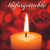 Various Artists: Unforgettable: Romantic Saxophone