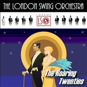 Graham Dalby/London Swing: The Roaring Twenties