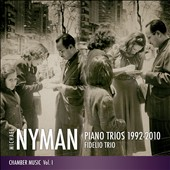 Michael Nyman: Piano Trios, 1992-2010 / Fidelio Trio