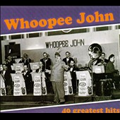 Whoopee John: Greatest Hits [Box]