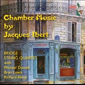Jacques Ibert: Chamber Music / Bridge Quartet with Michael Dussek, Bryn Lewis & Richard Alsop