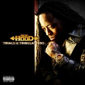 Ace Hood: Trials & Tribulations [PA]