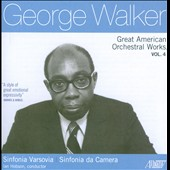 George Walker: Great American Orchestral Works, Vol. 4 - Sinfonia no 4; Antifonys for Strings; Lilacs for voice & Orch. / Albert Lee, tenor