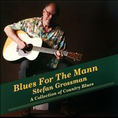 Stefan Grossman: Blues for the Mann