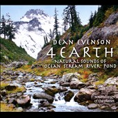 Dean Evenson: 4 Earth: Natural Sounds of Ocean, Stream, River, Pond [Digipak]